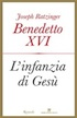 Ratzinger - Benedetto XVI, L'infanzia di Gesù