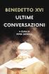 Benedetto XVI, Ultime conversazioni