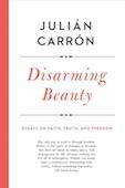 Julian Carron, Disarming Beauty