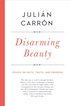 Julian Carron, Disarming Beauty